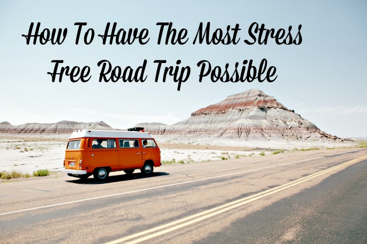 TIPS & TRICKS | HOW TO HAVE THE MOST STRESS FREE ROAD TRIP POSSIBLE